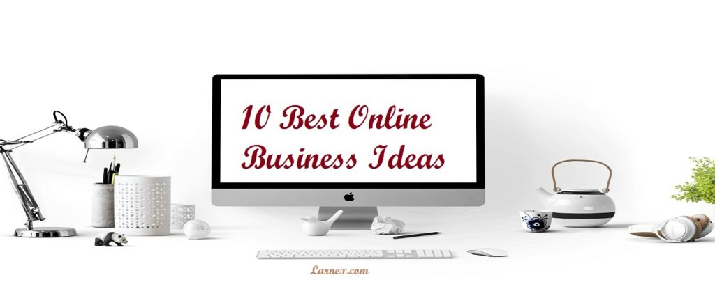 The Top 10 Best Online Business Ideas