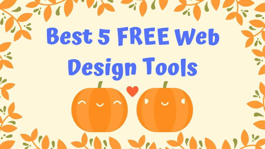 best 5 free web designer tools