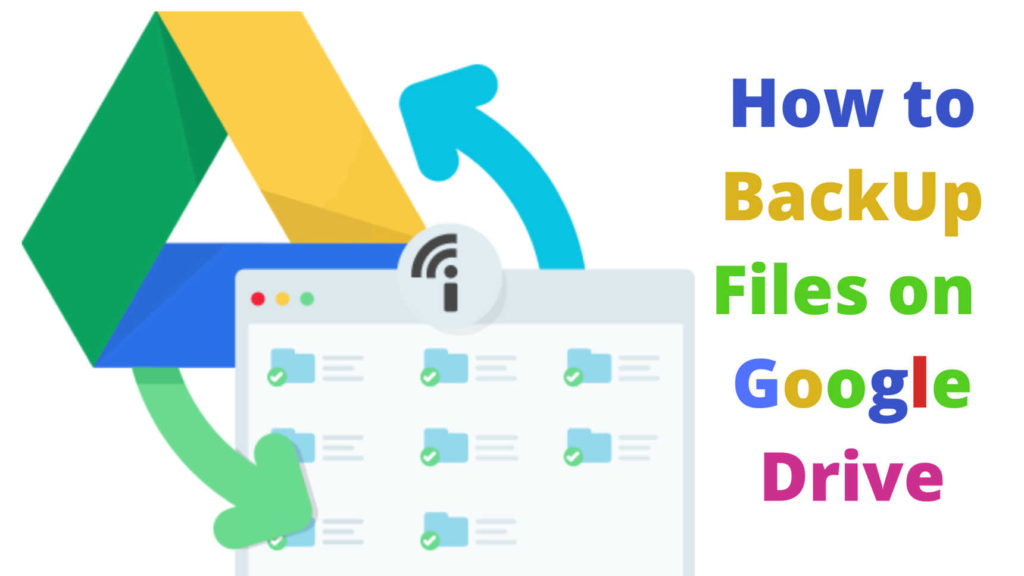 How to BackUp Files on Google Drive